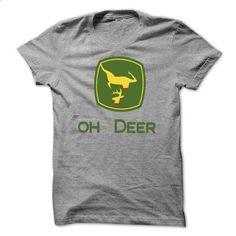 Oh Deer John - #matching hoodie #winter sweater. CHECK PRICE => https://www.sunfrog.com/Outdoor/Oh-Deer-John.html?68278