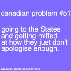 Not even just the states!! Everywhere besides Canada!!