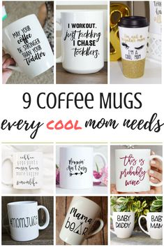 9 Coffee Mugs every cool mom needs! These would make great gifts for Mother's day or Christmas!