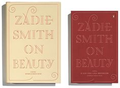 Zadie Smith: On Beauty, 2005—06  Penguin Books, New York  Hardback and paperback cover designs including bespoke typefaces