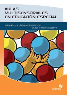 AULAS MULTISENSORIALES EN EDUCACIÓN ESPECIAL EDITORIAL Estimulación e integración sensorial en los espacios snoezelen