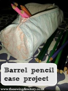 Sewing project - round end pencil case #sewingdirectory