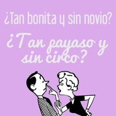 ¿Tan payaso y sin circo? Jokes Quotes, Me Quotes, Funny Cute, Hilarious, Spanish Jokes, Mexican Humor, Humor Mexicano, Frases Humor, Humor Grafico