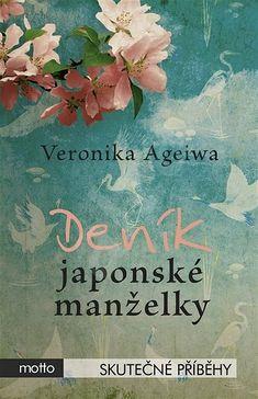 Deník japonské manželky - Veronika Ageiwa Motto, Veronica, Persona, Ebooks, Japan, Cover, Movie Posters, Author, Film Poster