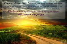 Scripture from the Bible portrayed with inspired pictures Give Me Strength, Save Me, Psalms, Give It To Me, Death, Bible, Country Roads, Pictures, Inspiration