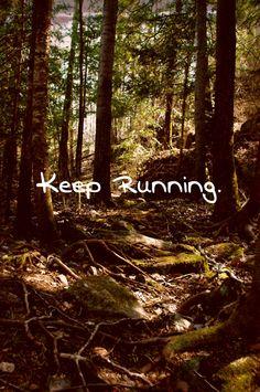 Me encanta correr sin saber a donde me dirijo y que me voy a encontrar.