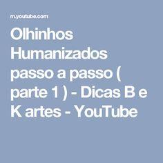 Olhinhos Humanizados passo a passo ( parte 1 ) - Dicas B e K artes - YouTube