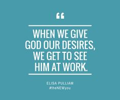 When we give God our desires, we get to see Him at work. Is there any other way to live? Seeing God's hand in the details of our lives makes joy bubble up within and purpose take over in the place of worry. Wouldn't you agree?  #truth4today #theNEWyou