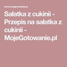 Sałatka z cukinii - Przepis na sałatka z cukinii - MojeGotowanie.pl