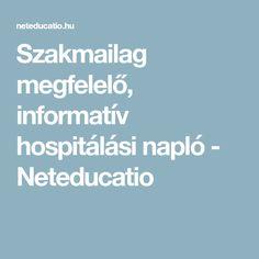 Szakmailag megfelelő, informatív hospitálási napló - Neteducatio
