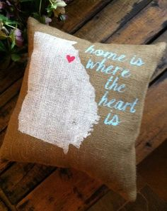 Georgia Burlap Pillow  Home is where the heart is by TwoPeachesDesign, $29.00 - Choose your city, state!