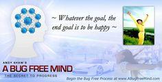 To be happy... https://web.facebook.com/CreatingABugFreeMind/photos/a.171454049549660.42795.131140433581022/1310119902349730/?type=3&theater
