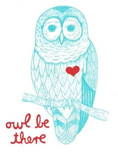 Owl be there forever waiting for you..you're always in my heart~