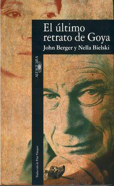 El último retrato de Goya. Alfaguara, 1996 http://fama.us.es/record=b1429570~S16*spi
