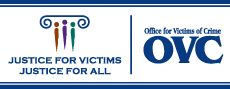 Office for Victims of Crime (OVC). Justice for Victims - Justice for All - Online Victim Assistance Training