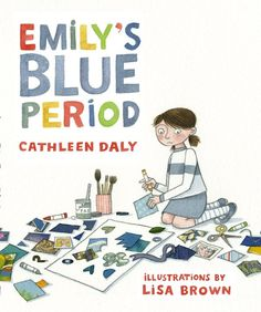 Emily's Blue Periodby Cathleen Daly, illustrations by Lisa Brown.