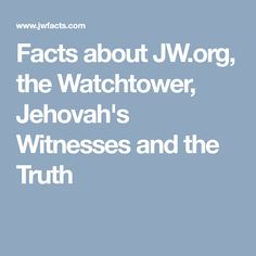 Watchtower Lies - the deceit of the Jehovahs Witness cult