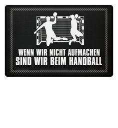 ...sind wir beim Handball - Geschenk | Doormat - In vielen Größen vorrätig ✓ Jetzt Doormat ...sind wir beim Handball - Geschenk bei Shirtee online bestellen ✓ schneller Versand! ✓ günstige Preise! ✓ Handball Players, Words, Quotes, Random Stuff, Bar, Humor, Google, Instagram, Ice Hockey