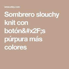 Sombrero slouchy knit con botón/s  púrpura más colores