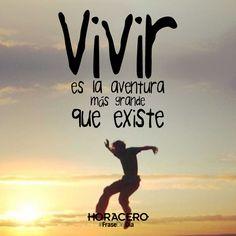 Vivir es la aventura más grande que existe #frases #citas #frasedeldía