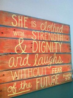 Proverbs 31:25 - Pallet sign: She is clothed in strength