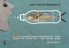 ¿Usas plástico descartable? El 95% de la contaminación marina son microplásticos, toxinas ingeridas por plancton, peces y otras criaturas marinas. Luego los comes tú.