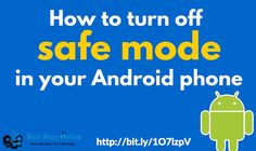 There are various methods to turn off safe mode in your Android phone. Which method works for you depends on the type of the phone you have.