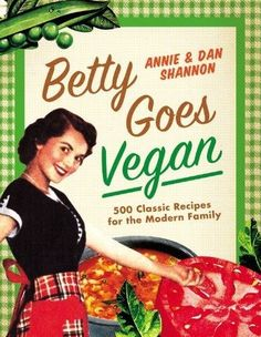 Enter to win a copy of Betty Goes Vegan from Earth Balance's blog Made Just Right!
