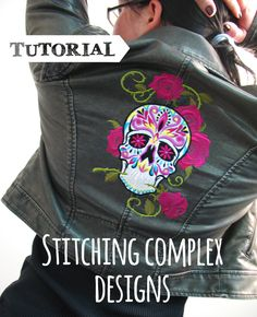 Tutorials | Urban Threads: Stitching Complex designs - how to work with those big, bold, and high stitch count machine embroidery designs