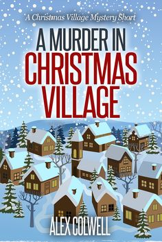 A Murder in Christmas Village (Christmas Village Mysteries Book 0):Amazon:Kindle Store
