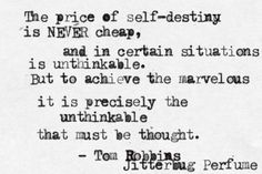 To achieve the marvelous it is precisely the unthinkable that must be thought. #tomrobbins