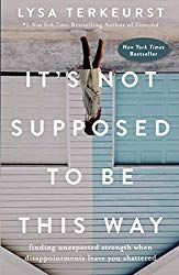Books About Self-Love Lysa TerKeurst It's Not Supposed to Be This Way: Finding Unexpected Strength When Disappointments Leave You Shattered Book Club Books, The Book, Good Books, Books To Read, Religious Books, Feeling Hopeless, Spirituality Books, Free Reading, Reading Nook