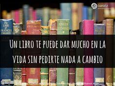 Un libro te puede dar mucho en la vida sin pedirte nada a cambio