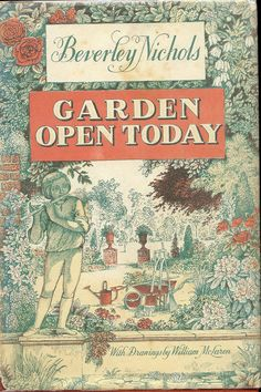 Title: Garden Open Today Author: Beverly Nichols Publication: E. Dutton & Co. New York, NY Publication Date: 1963 Book Description: Red hardback with cover sleeve. 252 pages with drawings by William McLaren Call Number: SB 455 Vintage Book Covers, Vintage Books, Vintage Library, Vintage Stuff, Antique Books, Gardening Books, Vintage Gardening, Beautiful Book Covers, Cool Books