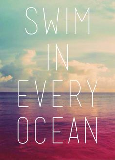 Swim in every ocean!