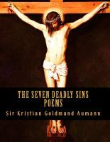 The Seven Deadly Sins, an ebook by Sir Kristian Goldmund Aumann at Smashwords Self Conscious, The Seven, Poetry Books, Seven Deadly Sins, Greed, Selfish, The Conjuring, Self Love, The Man