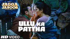 Ullu Ka Pattha Video Song | Jagga Jasoos | Ranbir Katrina | Pritam Amita...