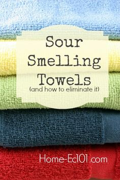 Sour Smelling Towels and How to Eliminate It