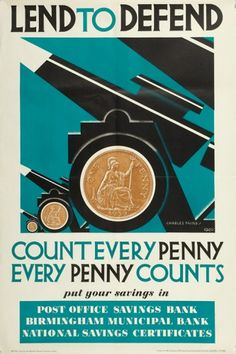 Charles Paine (1895-1967). Lend to defend. (Count every penny, every penny counts)  765 x 510 mm.  Original offset lithograph, published by H.M. Stationery Office, printed by Vincent, Brooks Day & Son Ltd., London, 1940. #ww2 #budget
