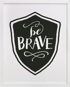 Be Brave by b.wise papers at minted.com