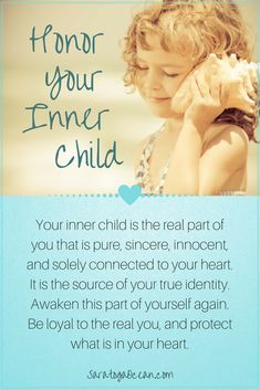 We are born deeply connected and in touch with our hearts. Find that inner child that is still at one with the real you. Honor this very real and precious part of you <3