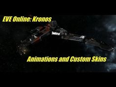 Kronos, Animations and Custom Skins - EVE Online Personal Log