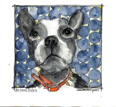 For the Boston Terrier lovers in your life.  This guy in his sporty collar would look great on your wall.  Water color and water soluble graphite by James Nutt. Prints available . $35.00 plus shipping.  Etsy Shop Nuttdraws  (I add stuff all the time)