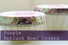 create a reusable fabric bowl cover to tote your side dishes to events in style!  These are also great to have at an outdoor picnic to keep the bugs off of your food when no one is eating.