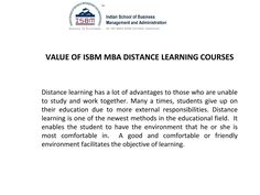 ISBM MBA course have value of time and money, it is the best option for working people who want to get higher education during their job. Call us to get detailed information.