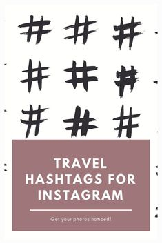 Travel Hashtags: Optimizing Instagram