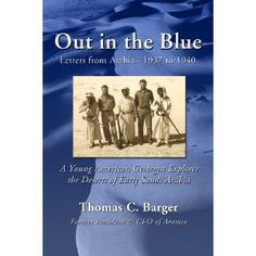 Out in the Blue is Tom Barger's story of his first three years exploring the deserts of early Saudi Arabia for an embryonic oil company that had yet to discover oil. In his travels he visited ancient places that have now all but disappeared and met Bedouin living a pre-Biblical nomadic life that was soon to irrevocably change in the face of modernization. Told through the letters he wrote home to his young bride of only two weeks before he left for the Kingdom, Out in the Blue is the story…