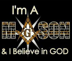 I'm a Mason and I believe in God Masonic Order, Masonic Art, Masonic Lodge, Masonic Symbols, Religious Symbols, Prince Hall Mason, Famous Freemasons, Religion, Templer