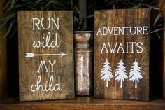 Run Wild My Child, Adventure Awaits, Set of Two Wood Signs, Wanderlust, Woodland, Primitive, Nursery Decor, Read to Hang, Baby Shower Gift by TheHouseofMoser on Etsy https://www.etsy.com/listing/280948232/run-wild-my-child-adventure-awaits-set