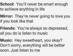Why do you think I listen to music? Because I feel this way! Sorry, I'm just sad. I probably will be for a while. :(